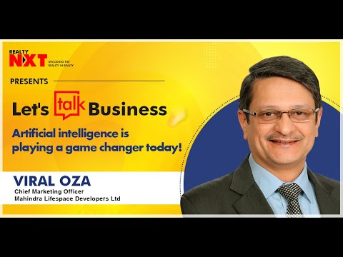 Let's Talk Business Series | Viral Oza, Chief Marketing Officer, Mahindra Lifespace Developers Ltd.
