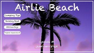 Airlie Beach - Travel Australia|Camping tips|Caravanning Australia - Just Vanning It - Episode 39