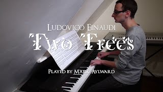 Ludovico Einaudi - Two Trees (Piano Cover) (In a Time Lapse - 9.)