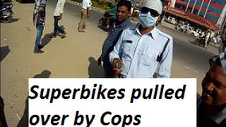 Superbikes pulled over by Cops for Alleged over speeding in Hyderabad, India.