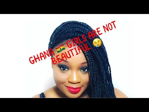 GHANA GIRLS ARE NOT BEAUTIFUL????