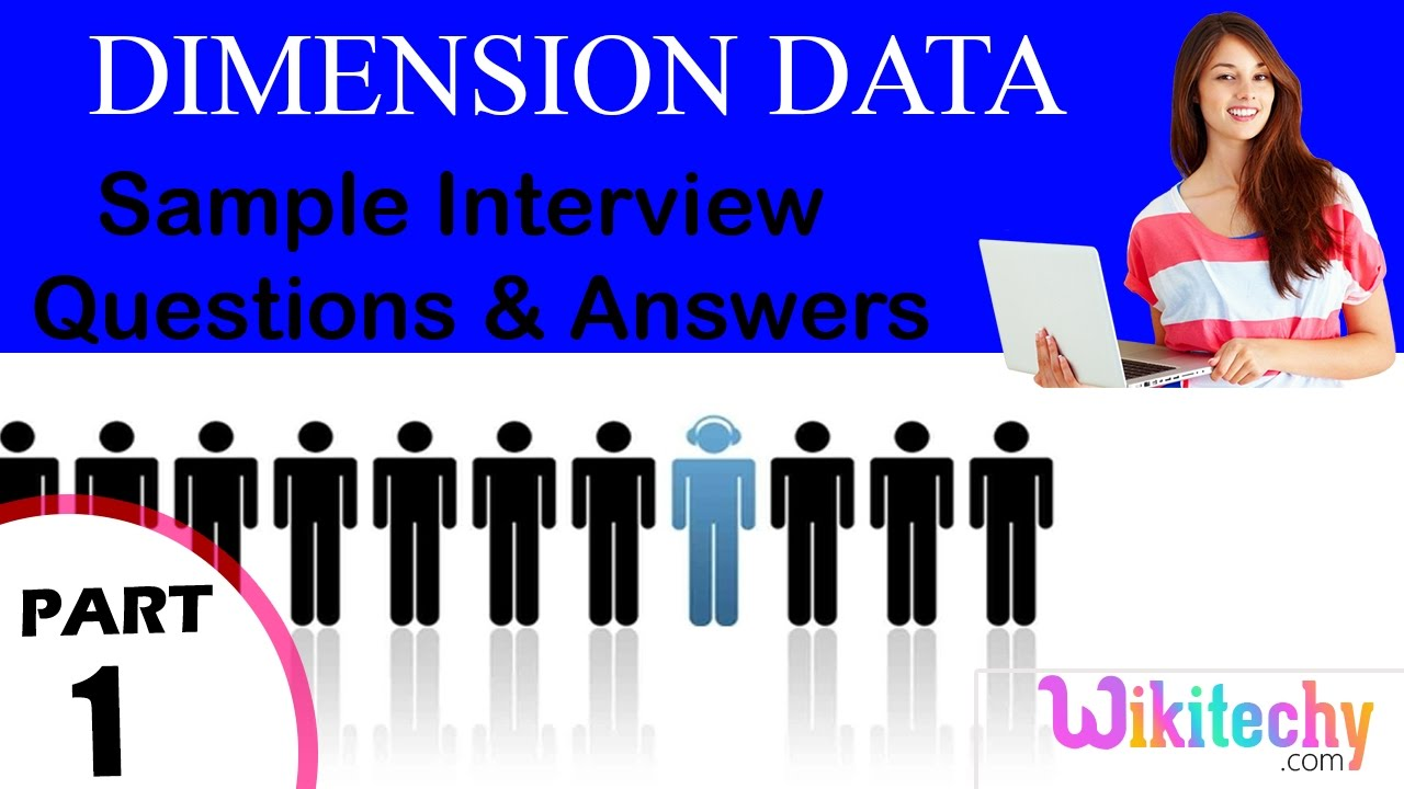 dimension data important interview questions and answers for dimension data important interview questions and answers for freshers