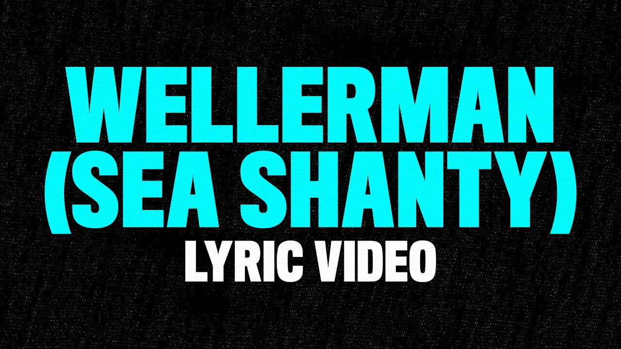 Nathan Evans - Wellerman (Sea Shanty) [Lyrics Video]