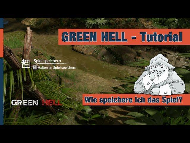 GREEN HELL - Tutorial #1 | Wie speicher ich das Spiel? | Deutsch German Tipps und Tricks