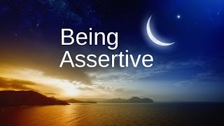 Being Assertive | Saying no | Assertiveness Confidence Training Affirmations
