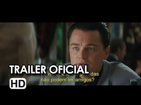 Trailer do filme O Lobo de Wall Street