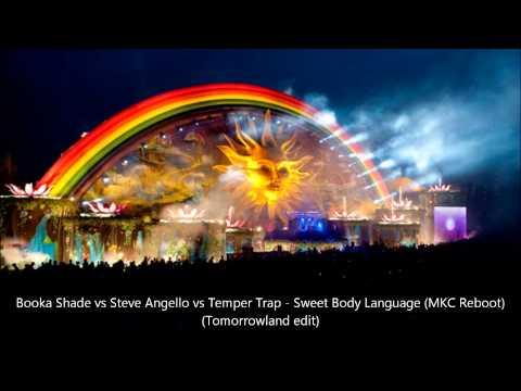 Booka Shade vs Steve Angello vs Temper Trap  Sweet Body Language MKC RebootTomorrowland edit