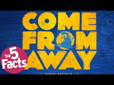 Top 5 Facts About The Musical Come From Away