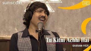 Tu Kitni Achhi Hai | Sairam Iyer | Gaurav Vaswani | Lata Mangeshkar | Top Hindi Songs | Sufiscore