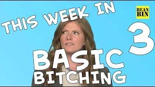 This Week in Basic Bitching - Week 3