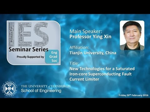 New Technologies for a Saturated Iron-core Superconducting Fault Current Limiter - Prof Xin
