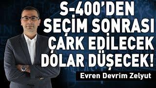 S-400'den seçim sonrası çark edilecek! Dolar d