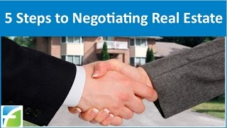 5 Steps to Negotiating Real Estate