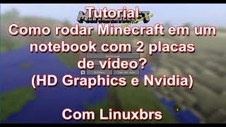 Tutorial: Como rodar Minecraft em um notebook com 2 placas de vídeo?
