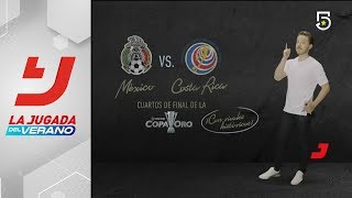 Rivales históricos: México vs. Costa Rica | La Jugada del verano - Televisa Deportes