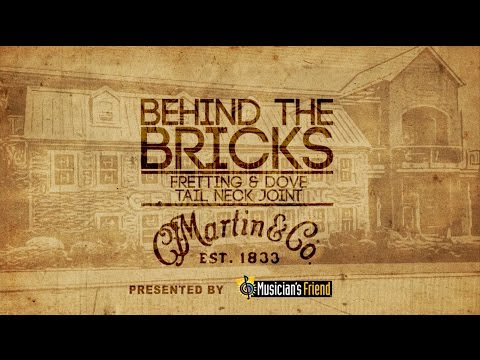 Behind The Bricks - Fretting & Dovetail Neck Joint - C.F. Martin & Co.