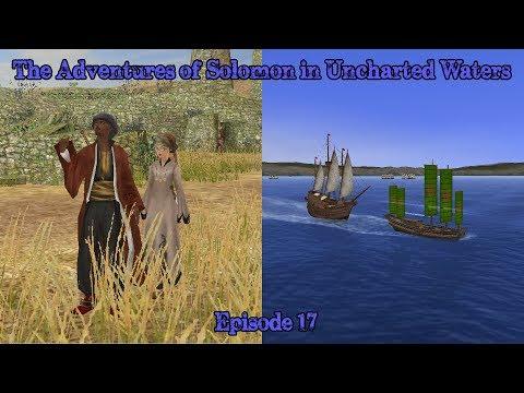 The Adventures of Solomon in Uncharted Waters - Episode 17