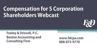 Compensation for S Corporation Shareholders Webcast
