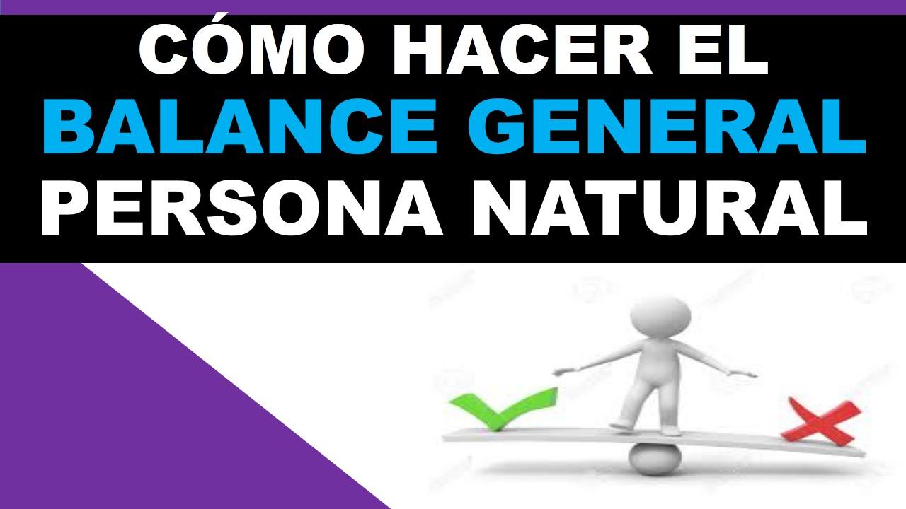 Cómo hacer el Balance general persona natural por primera vez ...