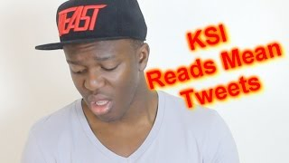 KSI Reads Mean Tweets...