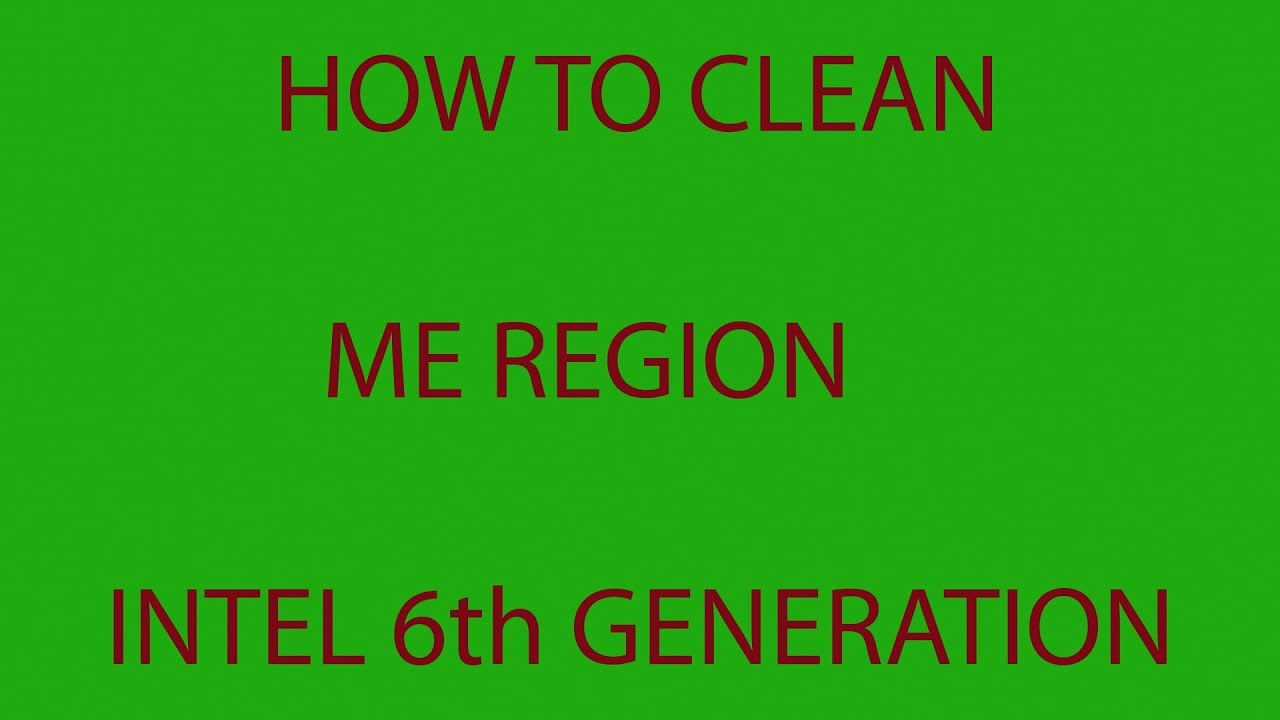 How To Clean ME Region Firmware 6th Generation