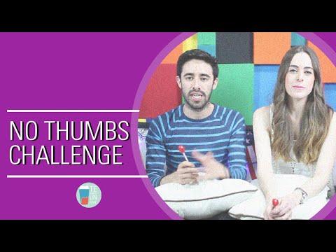 NO THUMBS CHALLENGE !!! CON TANIA IBÁÑEZ Y RODRIGO LLAMAS (P1)