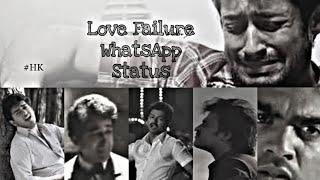 Love Failure WhatsApp Status|Tamil Love Failure Songs|