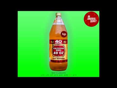 Valentino Khan - 40 OZ (Original Mix)