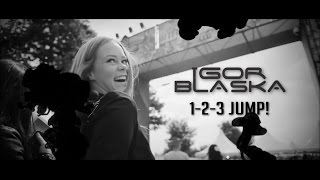 Igor Blaska - 1-2-3 Jump! [Official Video]