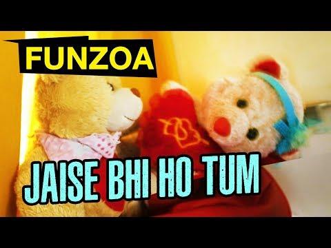 JAISE BHI HO TUM | Funny Hindi Love Song | Mimi Teddy Bojo Teddy | Funzoa Teddy Videos