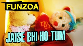 JAISE BHI HO TUM | Funny Hindi Love Song | Mimi Teddy Bojo Teddy | Funzoa Teddy Videos