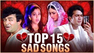 Top 15 Sad Songs   Breakup Songs   दर्द भरे गाने   Old Hindi Sad Songs Collection