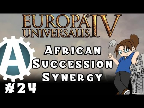 Europa Universalis IV African Succession Synergy Part 24