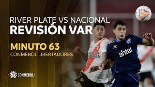 Libertadores | Revisión VAR | River Plate vs Nacional | Minuto 63