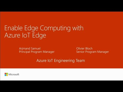 Enable Edge Computing with Azure IoT Edge - BRK2204