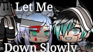 ◇Let Me Down Slowly // Gacha Life Music Video◇