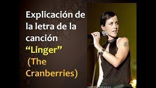 """Explicación de la letra de la canción """"Linger""""(The Cranberries)"""