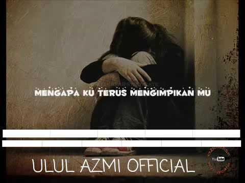 Ulul Azmi -  Pacar Gak Peka [ Lirik Lagu Official ] .