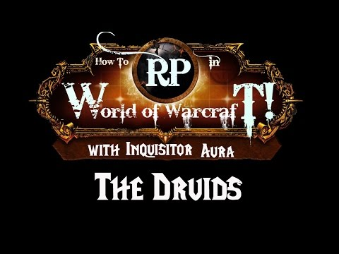 How To Roleplay In World Of Warcraft: Druid Class Guide