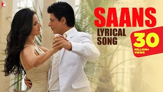 Lyrical | Saans Full Song with Lyrics | Jab Tak Hai Jaan | Shah Rukh, Katrina | A R Rahman | Gulzar