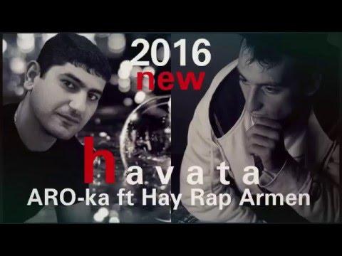 ARO-ka Ft Hay Rap Armen - Havata 2016