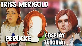 Triss Merigold Cosplay - Perücke (Tutorial)