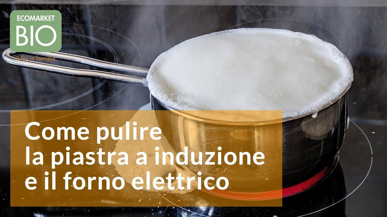 Come Pulire Piano Induzione come pulire la piastra a induzione e il forno elettrico - ecomarketbio