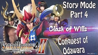Samurai Warriors 4-II - Story Mode Clash of Wills - Part 4 - Conquest of Odawara