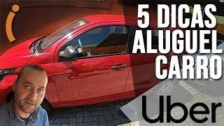 5 DICAS para ALUGAR carro na UBER - COMPENSA?