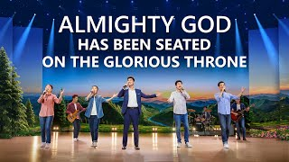 """Almighty God Has Been Seated on the Glorious Throne"" 