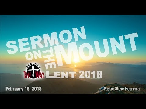 02 18 2018 Pastor Steve Heerema   Lent 2018 Week 1