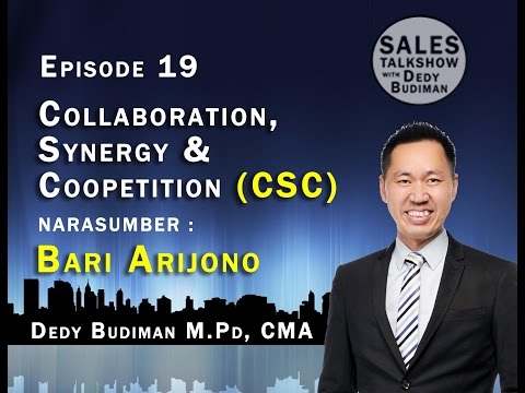 Sales Talk Show with Dedy Budiman Episode 19 : Collaboration, Synergy & Coopetition