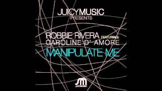 Robbie Rivera Feat Caroline D Amore-Manipulate me