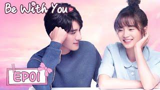 ENG SUB【Be with You 好想和你在一起】EP01   Starring: Ji Xiao Bing, Zhang Ya Qin